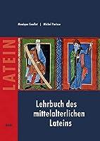 Lehrbuch des mittelalterlichen Lateins: für…