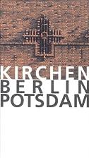 Kirchen. Berlin Potsdam. Führer durch die…