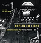 Berlin im Licht : Bilder der nächtlichen…