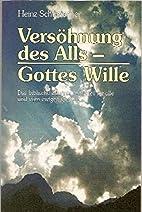 Versöhnung des Alls - Gottes Wille. Das…