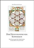 Der Hexenmeister von Schwabach: Der Prozess…