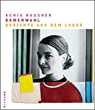 Jelinek, Elfriede: Xenia Hausner: Ladies first. Second thoughts