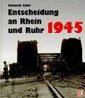 Entscheidung an Rhein und Ruhr 1945.…