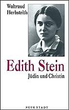 Edith Stein: Judin und Christin (Aus der…