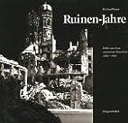 Ruinenjahre: Bilder aus dem zerstörten…