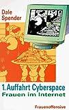 Spender, Dale: Erste Auffahrt Cyberspace. Frauen im Internet