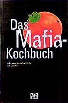 Das Mafia-Kochbuch: Italo-amerikanische…