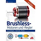 Brushless-Motoren und -Regler by Roland…