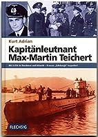 Kapitänleutnant Max-Martin Teichert.…