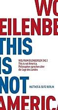 This is not America: Philosophen sprechen…