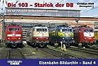 Die 103 - Starlok der DB. Mit der Paradelok…