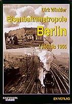 Eisenbahnmetropole Berlin : 1935 bis 1955 by…