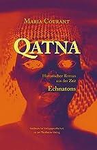 Qatna: Ein historischer Roman aus der Zeit…