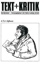 E.T.A. Hoffmann (Text Kritik. Sonderband) by…