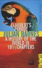 Flaubert's Parrot; A History of the World in…