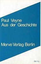 Aus der Geschichte by Paul Veyne