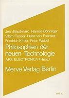 Philosophien der neuen Technologien by Jean…