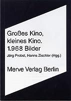 Großes Kino, Kleines Kino: 1968 Bilder…