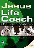 Laurie B. Jones: Jesus, Life Coach - Das Leben gestalten