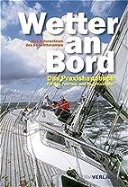 Wetter an Bord: Das Praxishandbuch für…