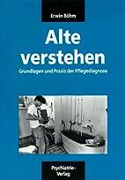 Alte verstehen by Erwin Böhm