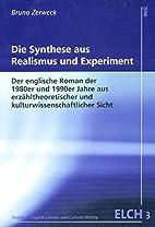 Die Synthese aus Realismus und Experiment:…