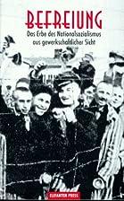 Befreiung: Das Erbe des Nationalsozialismus…
