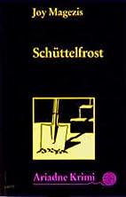 Schüttelfrost by Joy Magezis