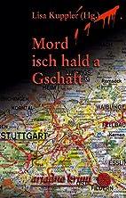 Mord isch hald a Gschäft by Lisa…