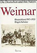 Weimar. Deutschland 1917-1933. by Hagen…
