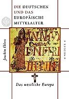 Das westliche Europa by Joachim Ehlers
