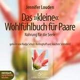 Jennifer Louden: Das kleine Wohlfühlhörbuch für Paare. Nahrung für die Seele. 1 CD