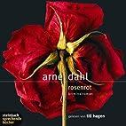 Rosenrot. Kriminalroman. 6 CDs by Arne Dahl
