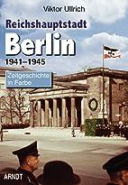 Reichshauptstadt Berlin : Zeitgeschichte in…