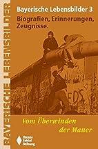 Vom Überwinden der Mauer Bayerische…