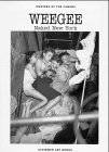 Weegee: Naked New York (Masters of the Camera)