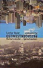 Ostwestpassagen: Kulturwandel, Sprachzeiten…