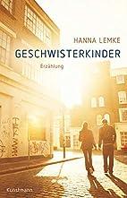 Geschwisterkinder: Erzählung by Hanna…