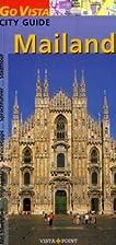 Mailand City Guide: Mit Stadtplan,…