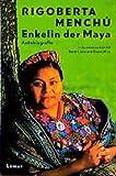 Rigoberta Menchú: Enkelin der Maya