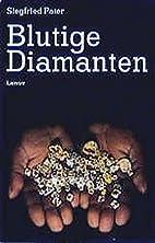 Blutige Diamanten. by Siegfried Pater