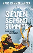 Seven Second Summits: Über Berge um die…