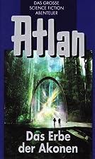Atlan - Bd.38 - Die Akonen 7/8 - Das Erbe…