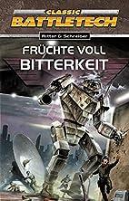 Früchte voll Bitterkeit: BattleTech-Roman…