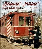'Bähnle', 'Mühle', Zug und Bus. Die Bahn…