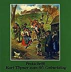 Festschrift Kurt Töpner zum 60. Geburtstag…
