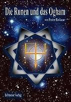 Die Runen und das Ogham by Frater Rakaskar