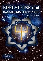 Edelsteine und das siderische Pendel by…