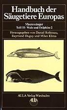 Meeressäugetiere Teil IB: Wale und Delphine…