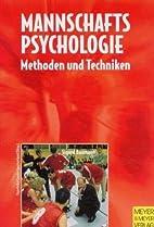 Mannschaftspsychologie. Methoden und…